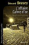 L'Affaire Cabre d'or: Une enquête du commissaire Garrigue par Brasey