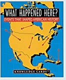 What Happened Here? Events That Shaped American History Knowledge Cards™ (0764907719) by Pomegranate