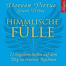 Himmlische Fülle: 11 Engelbotschaften auf dem Weg zu innerem Reichtum (       gekürzt) von Doreen Virtue Gesprochen von: Marina Marosch