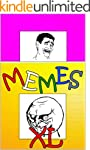 Memes: XL Edition of Funny Memes