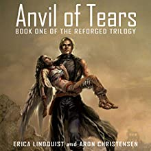 Anvil of Tears: Reforged, Book 1 (       UNABRIDGED) by Erica Lindquist, Aron Christensen Narrated by Rene Chambliss