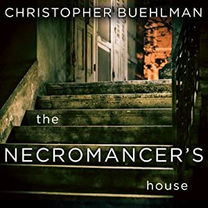 The Necromancer's House | [Christopher Buehlman]