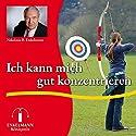 Ich kann mich gut konzentrieren Hörbuch von Nikolaus B. Enkelmann Gesprochen von: Nikolaus B. Enkelmann