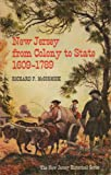 New Jersey from Colony to State, 1609-1789 (The New Jersey Historical Series, Vol. 1)