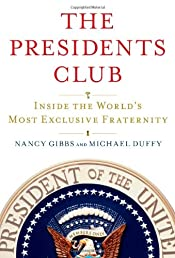 The Presidents Club: Inside the World&#39;s Most Exclusive Fraternity