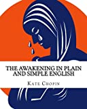 Image of The Awakening In Plain and Simple English: Includes Study Guide, Complete Unabridged Book, Historical Context, Biography and Character Index