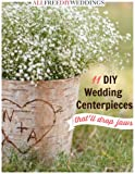Making wedding centerpieces does not have to be complicated or daunting. In this free eBook, 11 DIY Wedding Centerpieces That'll Drop Jaws, you will find amazing how-tos on creating wonderful statement pieces for every table. Add your own per...