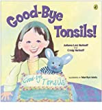 img - for [(Good-Bye Tonsils )] [Author: Hatkoff Juliana Lee] [Aug-2004] book / textbook / text book