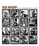 img - for Sid Avery The Art of the Hollywood Snapshot book / textbook / text book
