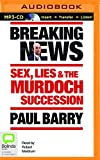 Breaking News: Sex, Lies & the Murdoch Succession
