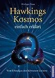 Hawkings Kosmos einfach erkl�rt: Vom Urknall zu den Schwarzen L�chern