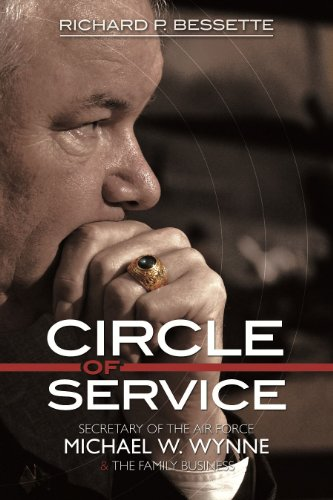 Image of Circle of Service: Secretary of the Air Force Michael W. Wynne & the Family Business