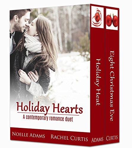Noelle Adams - Holiday Hearts: A Contemporary Romance Duet