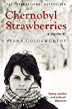 Vesna Goldsworthy Chernobyl Strawberries