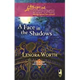 A Face In The Shadowsby Lenora Worth
