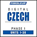 Czech Phase 1, Units 1-30: Learn to Speak and Understand Czech with Pimsleur Language Programs Speech by  Pimsleur Narrated by  Pimsleur