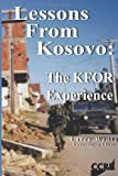 Lessons From Kosovo: The KFOR Experience