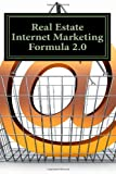 Real Estate Internet Marketing Formula 2.0: A Lead Generation System for Success