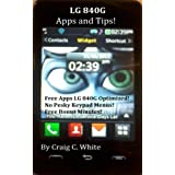 LG 840G Apps and Tips! by Craig C. White  (Jan 13, 2014)