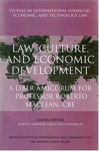 Law, Culture, and Economic Development: A Liber Amicorum for Professor Roberto MacLean (Studies in International Financi