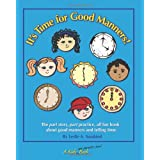 It's Time for Good Manners! ~ Leslie A. Susskind
