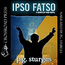 Ipso Fatso: The Shortcut Man Series, Book 4 Audiobook by P.G. Sturges Narrated by P.G. Sturges