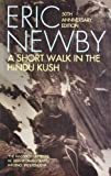 Eric Newby A Short Walk in the Hindu Kush (50th anniversary edition)