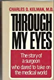 img - for Through My Eyes: The Story of a Surgeon Who Dared to Take on the Medical World Hardcover April 3, 1985 book / textbook / text book