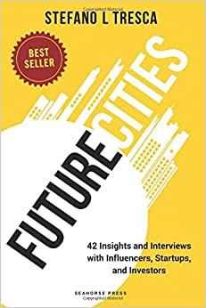 Future Cities: Interviews With Startups, Investors, Influencers