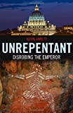 Unrepentant: Disrobing the Emperor