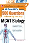 McGraw-Hill's 500 MCAT Biology Questi...