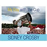 My Day with the Cup ~ Sidney Crosby
