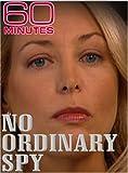 60 Minutes - No Ordinary Spy (October 21, 2007)