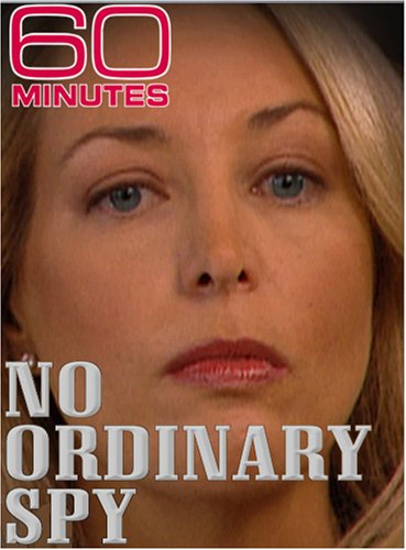 60 Minutes - No Ordinary Spy (October 21, 2007)60 Minutes - No Ordinary Spy (October 21, 2007)