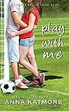 Play With Me (Grover Beach Team #1)