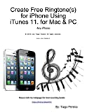 Create Free Ringtone(s) for iPhone Using iTunes 11. for Mac & PC