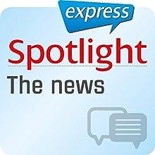 Spotlight express - Kommunikation: Wortschatz-Training Englisch - Die Nachrichten (       ungekürzt) von  div. Gesprochen von:  div.