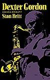 img - for Dexter Gordon: A Musical Biography (A Da Capo paperback) by Britt Stan (1989-08-22) Paperback book / textbook / text book