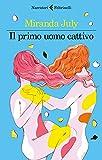 img - for Il primo uomo cattivo (Italian Edition) book / textbook / text book