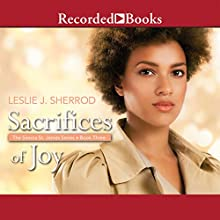 Sacrifices of Joy: Book Three of The Sienna St. James Series (       UNABRIDGED) by Leslie J. Sherrod Narrated by Patricia R. Floyd