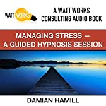 Managing Stress: A Guided Hypnosis Session | Damian Hamill