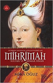 Mihrimah Sultan ve Mimar Sinan: Mina Oguz: 9786055304119: Amazon.com