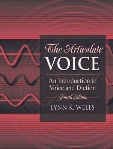 The Articulate Voice: An Introduction to Voice and...