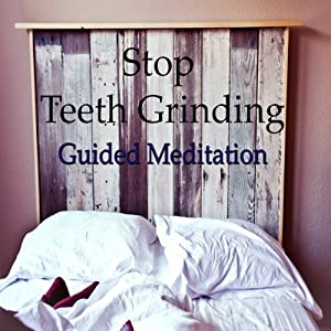 Stop Grinding Your Teeth with Guided Meditation Speech