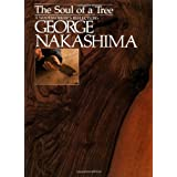 The Soul of a Tree: A Master Woodworkers Reflections ~ George Nakashima