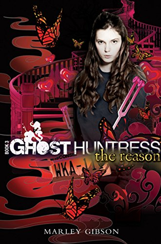 Image of The Reason (Ghost Huntress, Book 3)