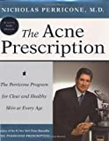 img - for The Acne Prescription: The Perricone Program for Clear and Healthy Skin at Every Age book / textbook / text book