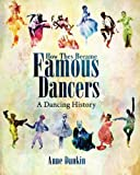 img - for How They Became Famous Dancers (Color Version): A Dancing History book / textbook / text book