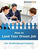 img - for How to Land Your Dream Job: For Professional Careers book / textbook / text book