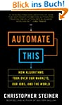 Automate This: How Algorithms Took Ov...